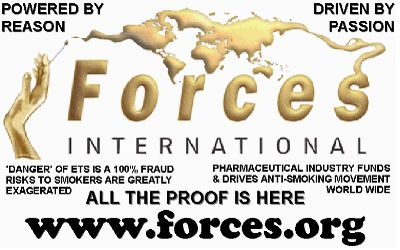 graphic link to FORCES International Fight Ordinances and Restrictions for Controling and Eliminating Smoking The international anti-nanny state movement